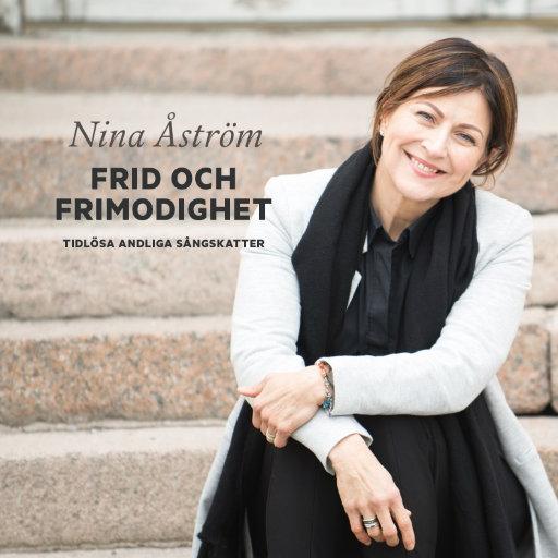 NINA ÅSTRÖM - FRID OCH FRIMODIGHET (2019)