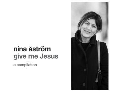 Give me Jesus - Nina Åström (2019)